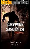 Surviving Sasquatch: Spider Apes (Surviving Sasquatch Book 2)