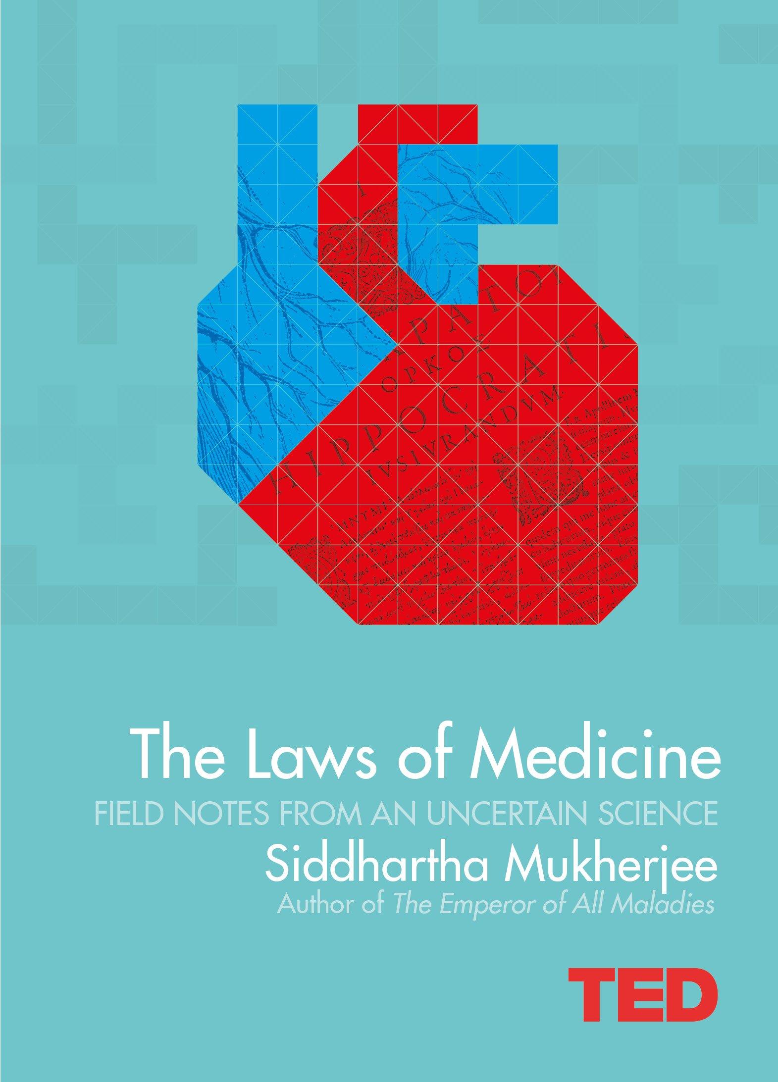 Laws of Medicine (TED): Amazon.co.uk: Siddhartha Mukherjee ...