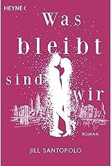 Was bleibt, sind wir: Roman (German Edition) eBook Kindle