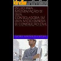 ESTUDO PARA IMPLEMENTAÇÃO DE UMA CONTROLADORIA EM UMA MICRO EMPRESA DE CONSTRUÇÃO CIVIL