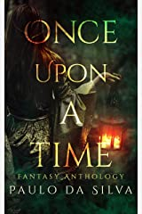 Once Upon a Time: 12 Fantasy Short Stories and Novelettes Kindle Edition
