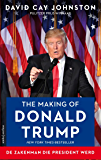 The making of Donald Trump (Dutch Edition)