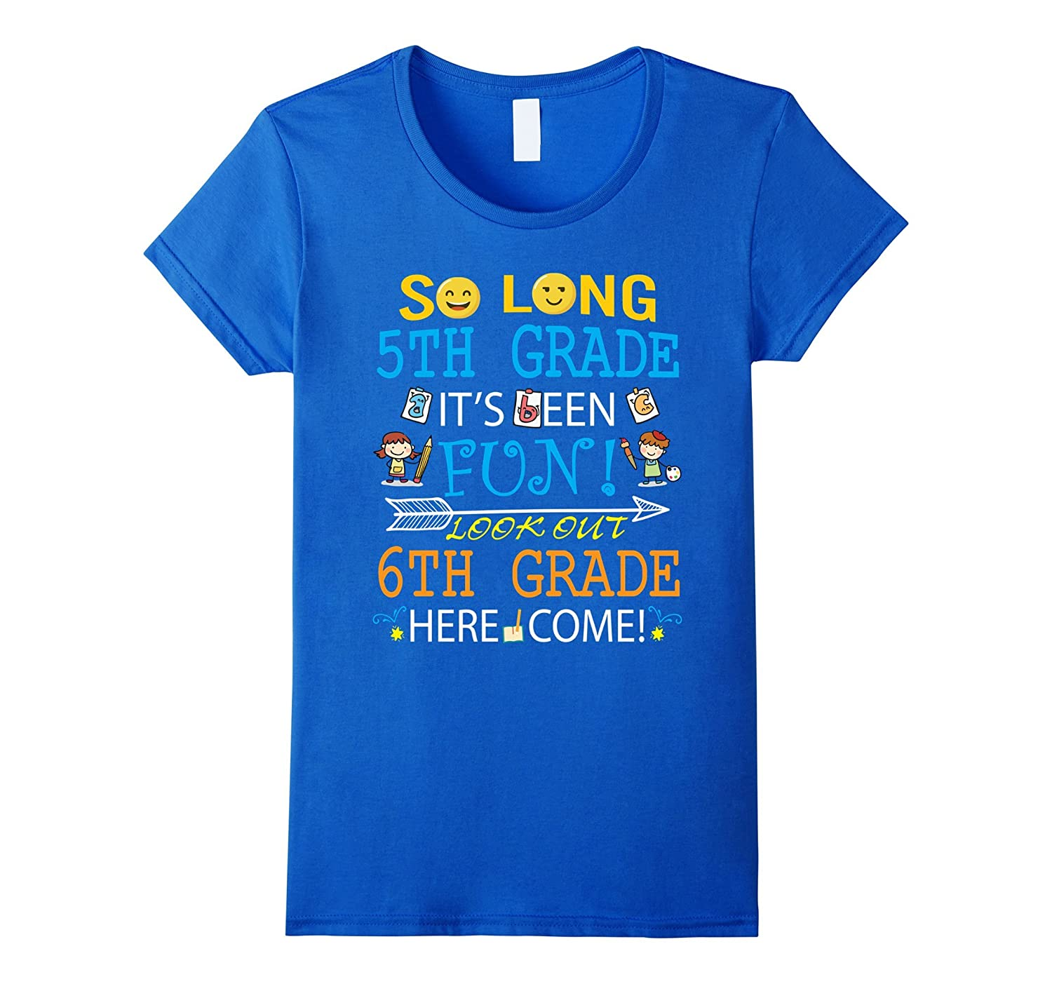 So Long 5TH Grade Fun Look Out 6TH Grade Come T-Shirt