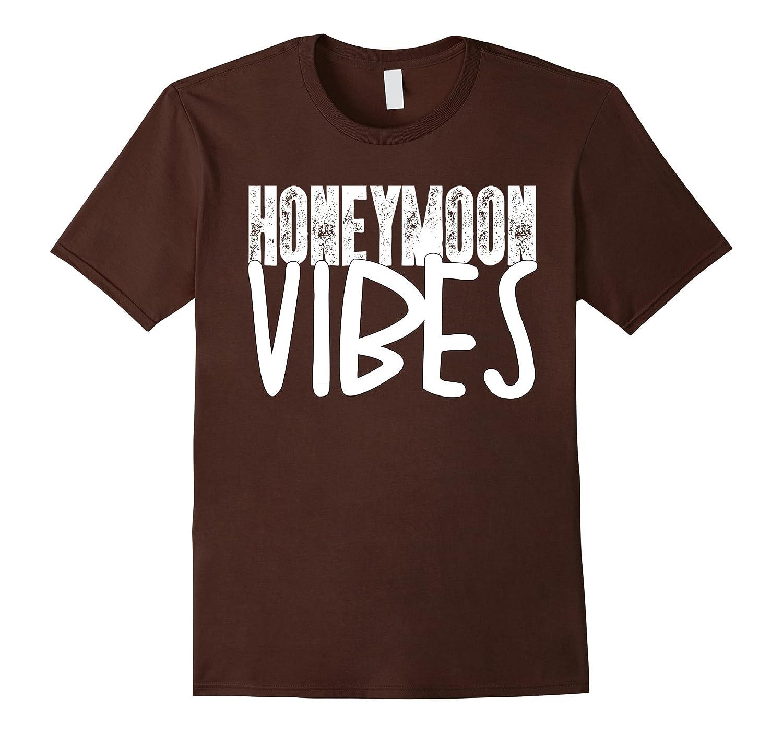 Honeymoon Clothes Gifts: Honeymoon Vibes T-Shirt Funny Wedding Gift Shirts-T-Shirt