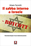 Il sabba intorno a Israele: Fenomenologia di una demonizzazione