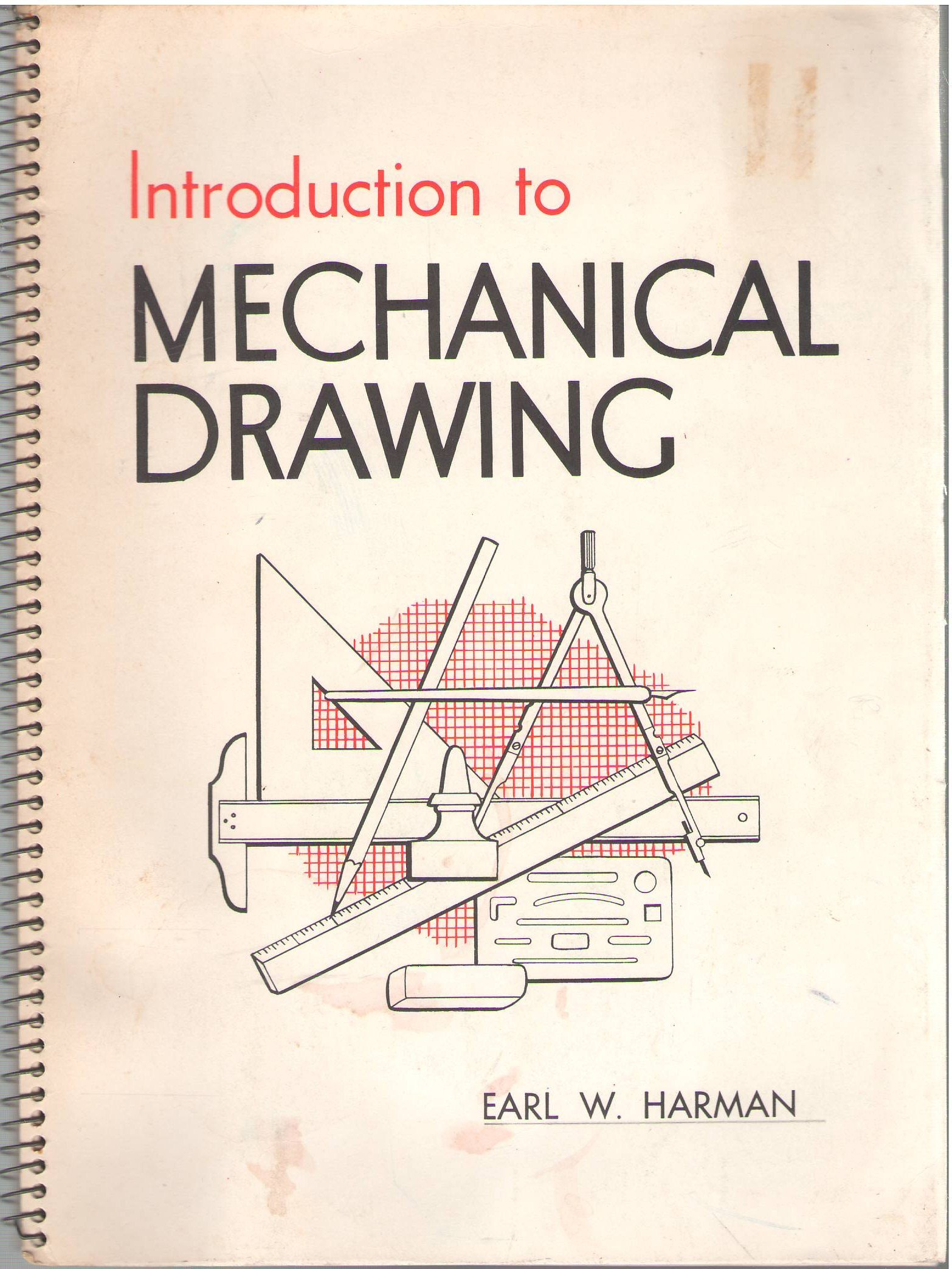 Introduction to mechanical drawing: Earl W Harman: Amazon