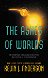 The Ashes of Worlds (Saga of Seven Suns Book 7)