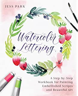 Brush Lettering Made Simple A Step By Step Workbook To Create