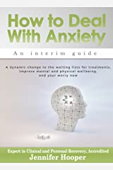 How to Deal With Anxiety: An interim guide Kindle Edition