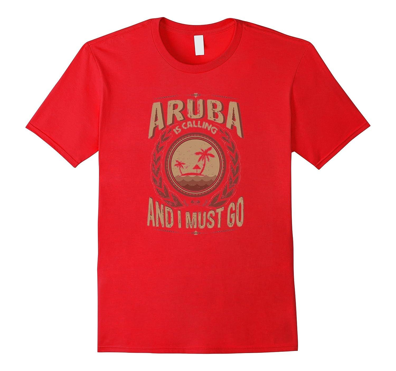 Aruba Is Calling And I Must Go - Aruba Shirt-BN
