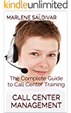 Call Center Management: The Complete Guide to Call Center Training