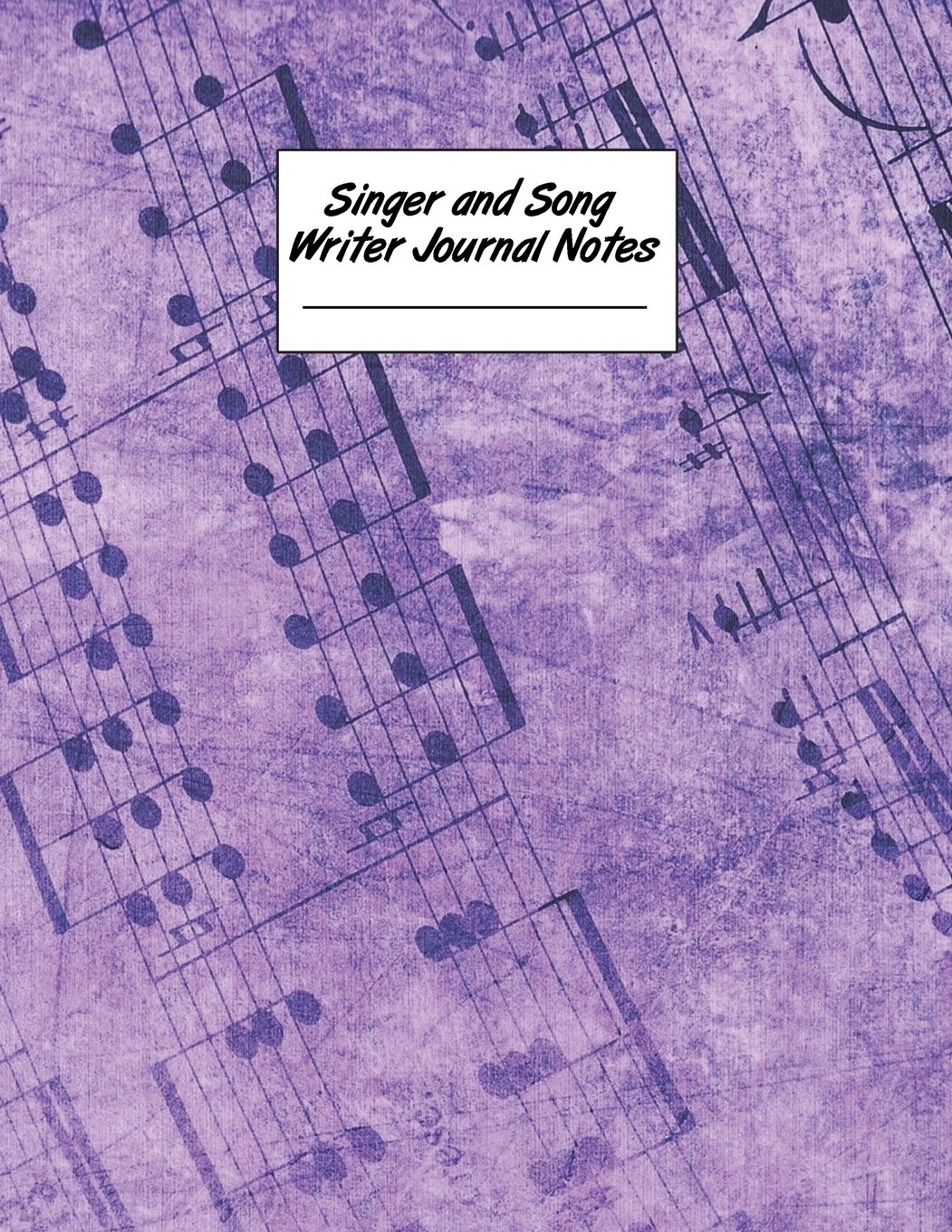 Singer and Song Writer Journal Notes: Guitar Tabs 8.5 x 11 Sheet Music and Lined Staff Paper Notebook, Appreciation Gift, Note Journal or Musical ... Birthday, Christmas or Gratitude Gift PDF