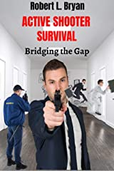 ACTIVE SHOOTER SURVIVAL: Bridging the Gap Kindle Edition