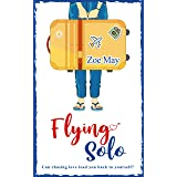 Flying Solo: A feel-good romantic comedy about love and self-discovery!