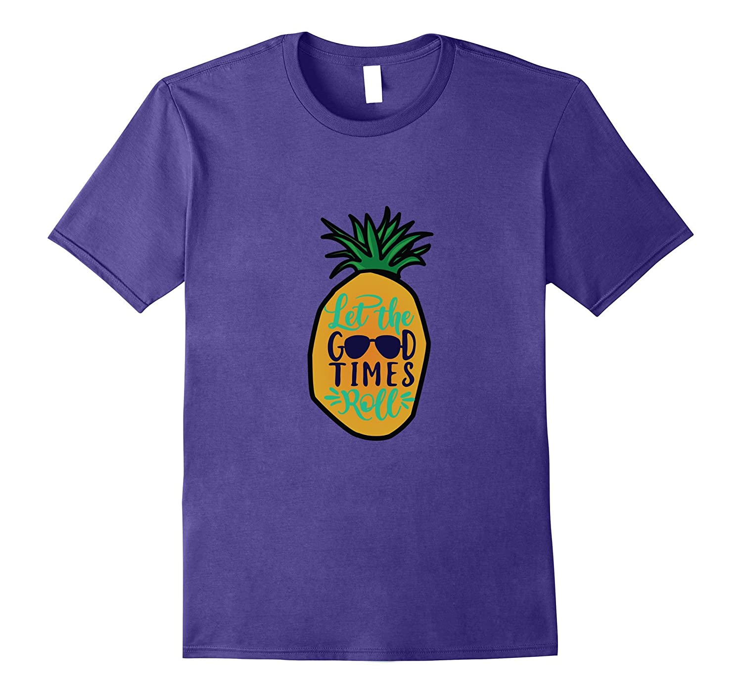 Let The Good Times Roll Pineapple T Shirt-TJ