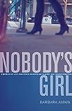 Nobody's Girl: A Memoir of Lost Innocence, Modern Day Slavery & Transformation