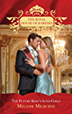 The Future King's Love-Child (The Royal House of Karedes, Book 4)