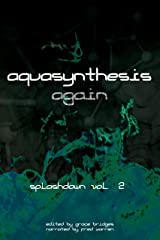 Aquasynthesis Again: Splashdown Vol. 2 Kindle Edition