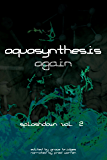 Aquasynthesis Again: Splashdown Vol. 2