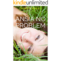 Ansia No Problem: liberi da ansia e panico col metodo C.A.S.A.