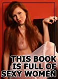 This Book Is Full Of Sexy Women - 19 (Sexy Photo Book)  (English Edition)