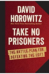 Take No Prisoners: The Battle Plan for Defeating the Left Hardcover