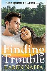 Finding Trouble (Quinn Quartet Book 2) Kindle Edition