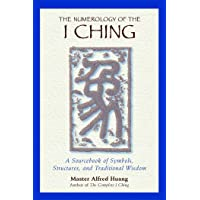 Numerology of the I Ching: A Sourcebook of Symbols, Structures, and Traditional Wisdom