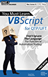 (Part 1) You Must Learn VBScript for QTP/UFT: Don't Ignore The Language For Functional Automation Testing (English Edition)