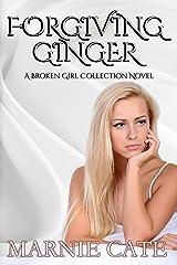 Forgiving Ginger (A Broken Girl Collection Book 2) Kindle Edition