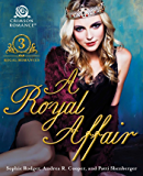 A Royal Affair: 3 Regal Romances