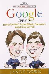 Google Speaks: Secrets of the World's Greatest Billionaire Entrepreneurs, Sergey Brin and Larry Page Paperback