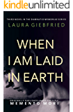 When I Am Laid in Earth (Damnatio Memoriae Book 3)