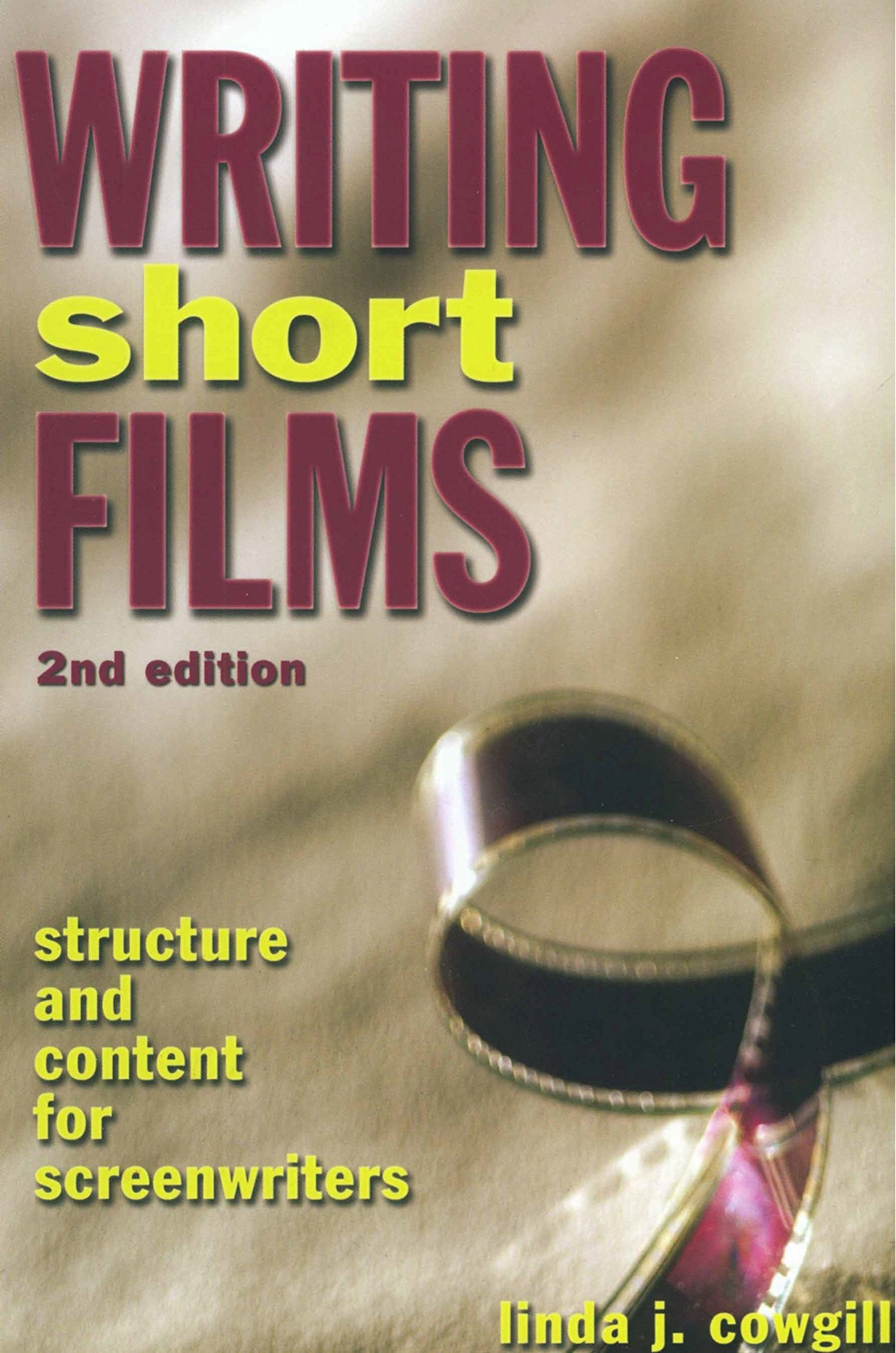 Writing Short Films: Structure and Content for Screenwriters by Lone Eagle Publishing Company