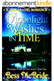 Moonlight Wishes in Time (Moonlight Wishes in Time series Book 1) (English Edition)