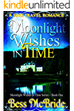 Moonlight Wishes in Time (Moonlight Wishes in Time series Book 1) (English Edition)
