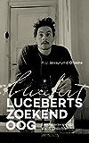 Luceberts zoekend oog