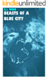Beasts Of A Blue City