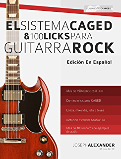 El sistema CAGED y 100 licks para guitarra rock (Spanish Edition)