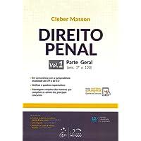 Direito Penal: Parte Geral (arts. 1º a 120) (Volume 1)