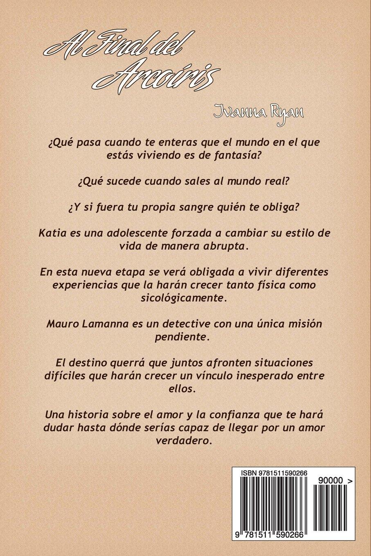 Amazon.com: Al final del Arcoiris (Spanish Edition) (9781511590266): Ivanna Ryan: Books