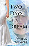 Two Days of a Dream (The Gown Series Book 1)