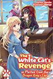 The White Cat's Revenge as Plotted from the Dragon King's Lap: Volume 2 (English Edition)