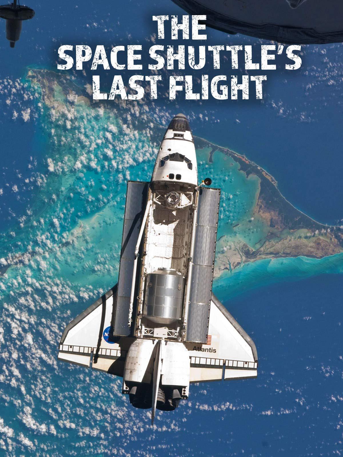 The Space Shuttle's Last Flight