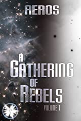 A Gathering of Rebels (1): Volume 1 Kindle Edition