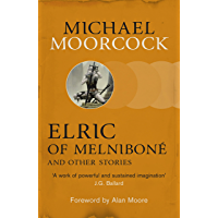 Elric of Melniboné and Other Stories (Moorcocks Multiverse)
