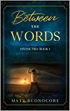 Between The Words: Spiritual Poetry & Self Help Affirmations for times of hardship: Divine Ties Book 1