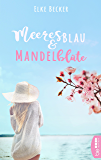 Meeresblau & Mandelblüte (German Edition)