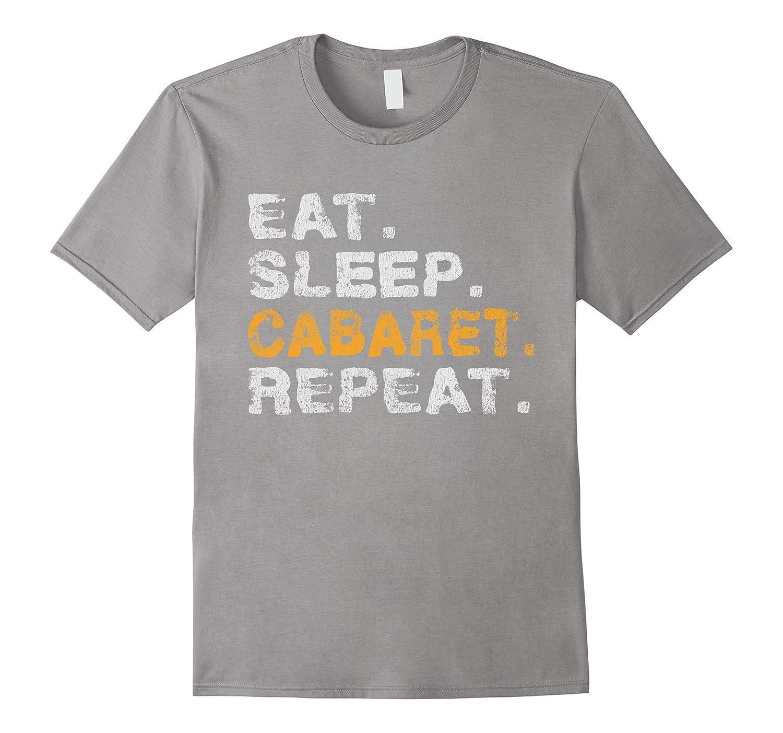 Eat Sleep Cabaret Distressed T-Shirt-FL