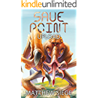 Save Point: Upload (Book 1 - Sci-Fi litRPG Series)